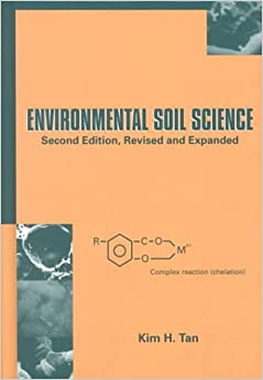 Environmental Soil Science, Third Edition (Books in Soils, Plants, and the Environment)