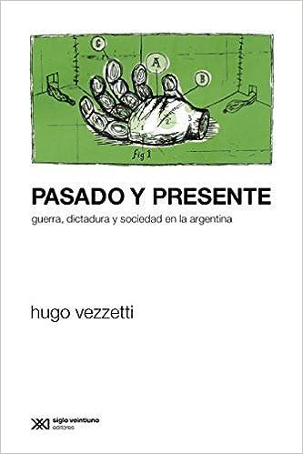 Book Pasado y presente (Spanish Edition) by Hugo Vezzetti (2003-01-01)