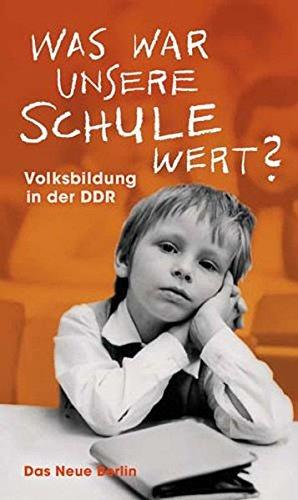Was war unsere Schule wert? - Volksbildung in der DDR