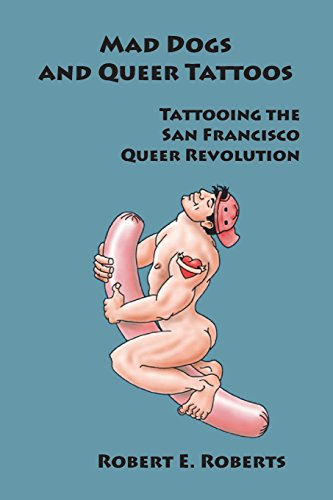 Mad Dogs And Queer Tattoos: Tattooing the San Francisco Queer - Heartgard Medication