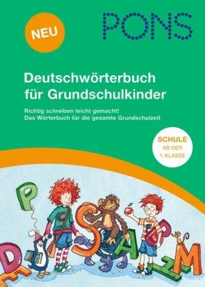 PONS Deutschwörterbuch für Grundschulkinder: Die deutsche Sprache spielerisch und leicht entdecken. Mit ca. 11.500 Stichwörtern