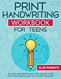 Print Handwriting Workbook for Teens: Practice Workbook with Fun Science Facts that Build Knowledge in a Young Teenager