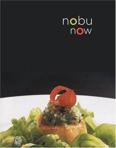 Nobu Now: Nobuyuki Matsuhisa: 9780307236739: Amazon.com: Books