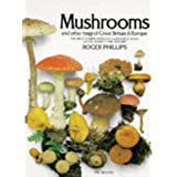 Mushrooms And Other Fungi Of Great Britian & Europe: The Most Comprehensively Illustrated Book On The Subject