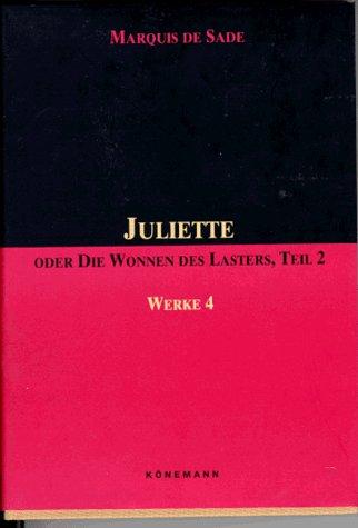 Sade: Juliette Teil 2 Werke 4
