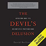 The Devil's Delusion: Atheism and its Scientific
