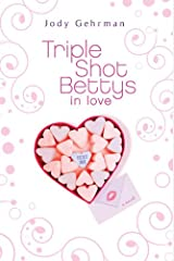Triple Shot Bettys in Love Hardcover