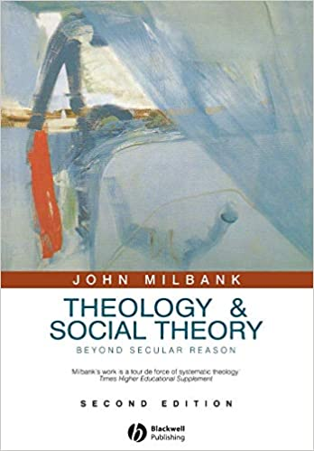 Theology and Social Theory: Beyond Secular Reason - Livros