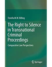 The Right to Silence in Transnational Criminal Proceedings: Comparative Law Perspectives