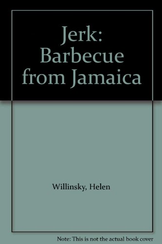 Jerk: Barbecue from Jamaica by Helen Willinsky