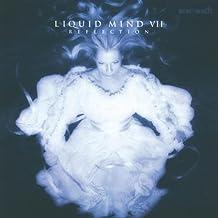 LIQUID MIND - REFLECTION - LIQUID MIND VII