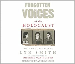 Book Forgotten Voices of The Holocaust: A New History in the Words of the Men and Women Who Survived (Forgotten Voices/Holocaust)
