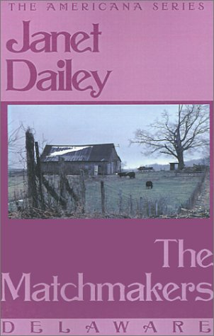 The Matchmakers: Delaware (Janet Dailey Americana)