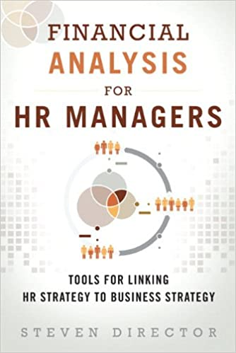 Financial Analysis For Hr Managers Tools For Linking Hr Strategy