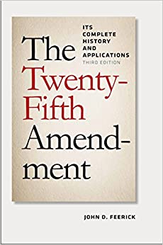 Book The Twenty-Fifth Amendment: Its Complete History and Applications, Third Edition