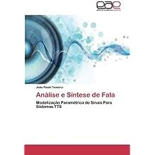 Análise e Síntese de Fala: Modelização Paramétrica de Sinais Para Sistemas TTS (Portuguese Edition)