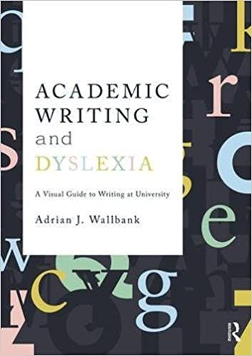 Academic Writing And Dyslexia A Visual Guide To Writing At