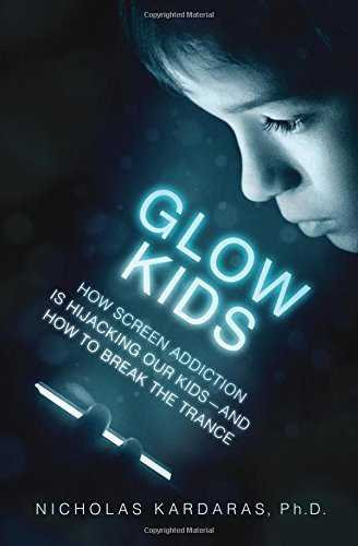 Image of Glow Kids: How Screen Addiction Is Hijacking Our Kids-and How to Break the Trance