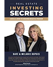 Real Estate Investing Secrets: A No-B.S. Guide to Creating Wealth & Freedom