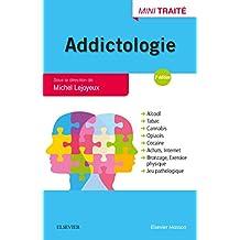Addictologie : Alcool, Tabac, Cannabis, Opiacés, Cocaïne 3e Éd.