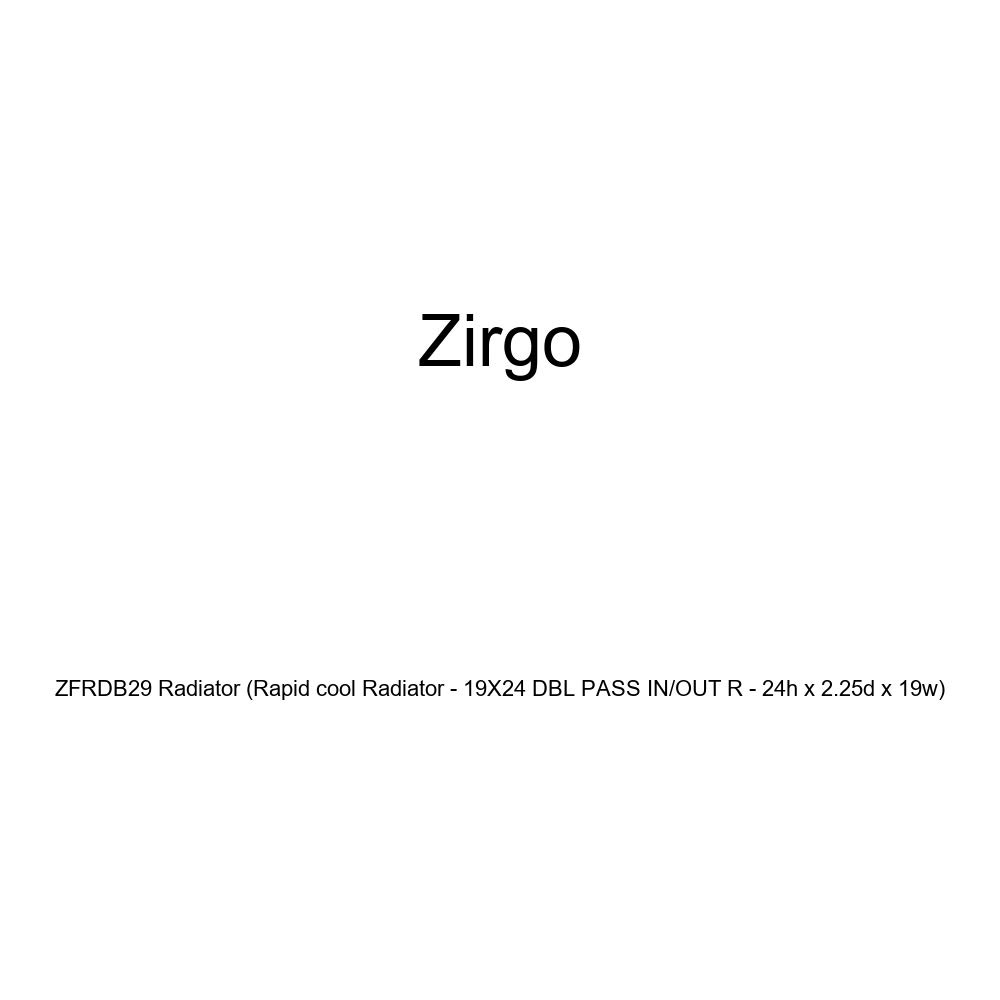 Zirgo ZFRDB29 Radiator Rapid cool Radiator - 19X24 DBL PASS IN//OUT R - 24h x 2.25d x 19w