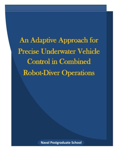 An Adaptive Approach for Precise Underwater Vehicle Control in Combined Robot-Diver Operations PDF