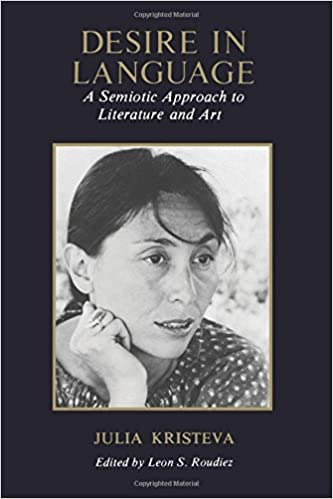 Desire in Language: A Semiotic Approach to Literature and Art ...