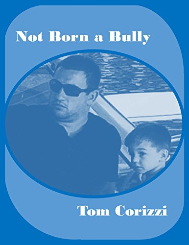 Not Born a Bully by [Corizzi, Tom]