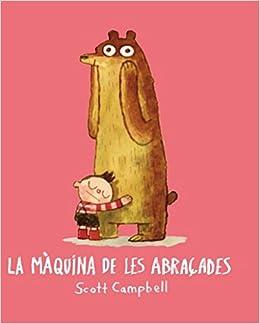 Maquina de les abraçades (Àlbums Locomotora): Amazon.es: Campbell Scott: Libros