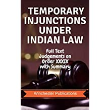 Temporary Injunctions under Indian Law: Full Text Judgements on Order XXXIX with Summary (Judgement Series Book 2)