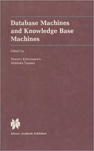 Database Machines and Knowledge Base Machines (The Springer International Series in Engineering and Computer Science)