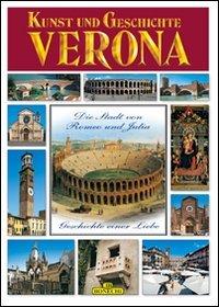 Verona - Kunst und Geschichte: Die Stadt von Romeo und Julia - Geschichte einer Liebe