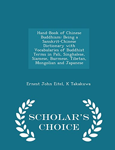 Hand-Book of Chinese Buddhism: Being a Sanskrit-Chinese Dictionary with Vocabularies of Buddhist Terms in Pali, Singhalese, Siamese, Burmese, Tibetan, Mongolian and Japanese - Scholar's Choice Edition