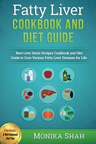 Fatty Liver Cookbook & Diet Guide: 85 Most Powerful Recipes to Avert Fatty Liver & Lose Weight Fast