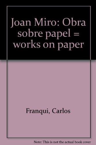 Joan Miró: Obra sobre papel = works on paper (Spanish (Obra Joan Miro)