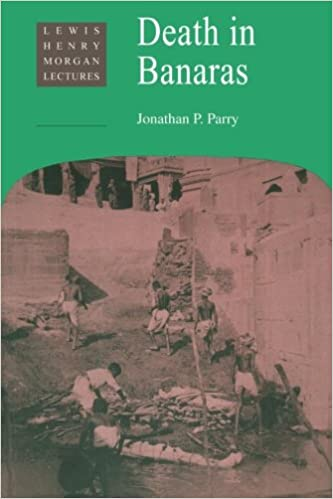 Amazon.com: Death in Banaras (Lewis Henry Morgan Lectures) (9780521466257):  Parry, Jonathan P., Carter, Anthony T.: Books