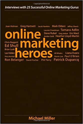 Online Marketing Heroes: Interviews with 25 Successful Online ...