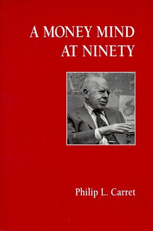 A Money Mind at Ninety by Philip L. Carret (1995-01-01)