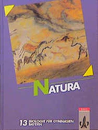 Natura - Biologie für Gymnasien in Bayern: Natura, Biologie für Gymnasien, Ausgabe Bayern, Bd.8, 13. Schuljahr