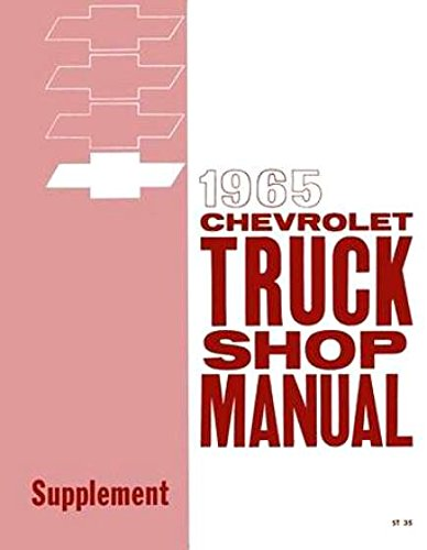 (A MUST FOR OWNERS, MECHANICS & RESTORERS - THE 1965 CHEVY TRUCK & PICKUP FACTORY REPAIR SHOP & SERVICE MANUAL - FOR SERIES 10-30 C, K & P, SUBURBAN, PANEL & 50-80 BIG TRUCKS)