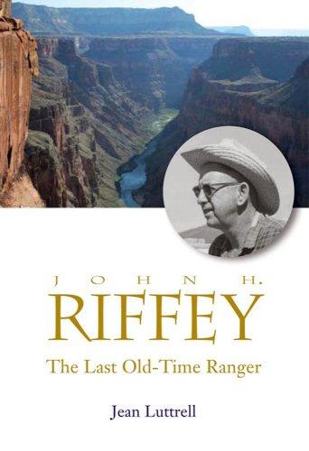 Read Online John H. Riffey The Last Old-Time Ranger PDF