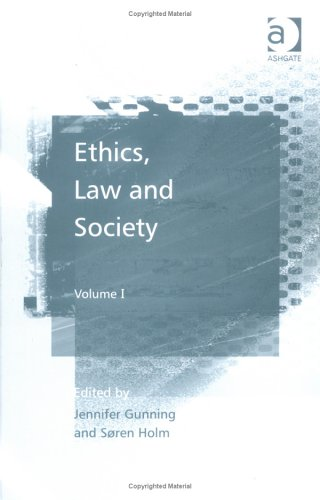 1: Ethics, Law and Society: Volume I
