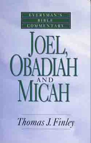 Joel, Obadiah and Micah- Bible Commentary (Everymans Bible Commentaries)
