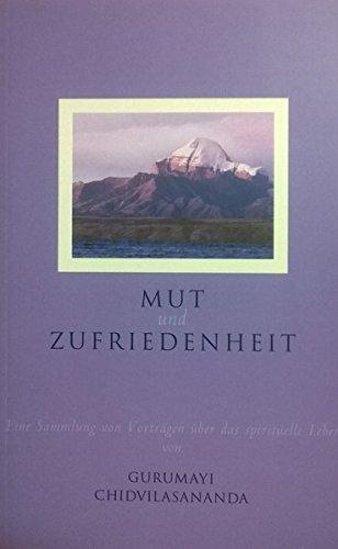 mut-und-zufriedenheit-eine-sammlung-von-vortrgen-ber-spirituelles-leben