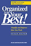Organized to Be Your Best!, Susan Silver, 0944708617