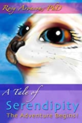 A Tale of Serendipity: Part One: The Adventure Begins! (The Wisdom Keepers Adventure Series) (Volume 1) Paperback