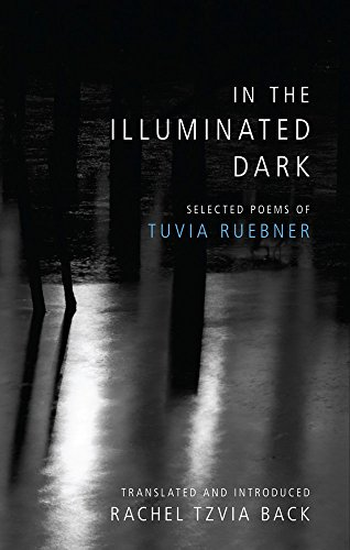 Image of In the Illuminated Dark: Selected Poems of Tuvia Ruebner