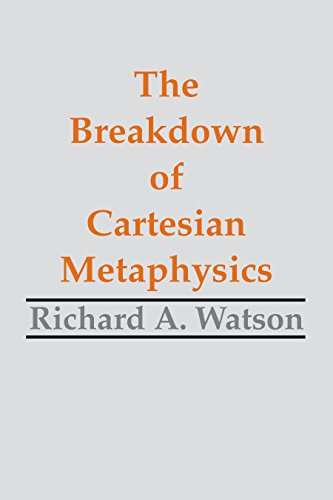 The Breakdown of Cartesian Metaphysics (Hackett Publishing)