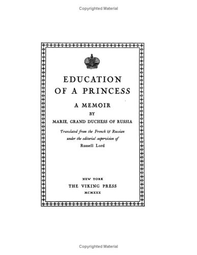 Education of a Princess a Memoir by Marie, Grand Duchess of Russia