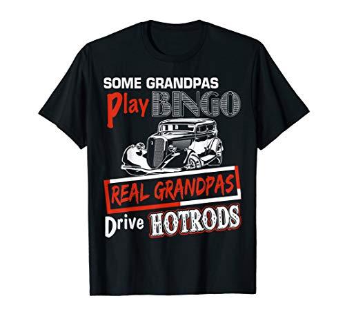 Some Grandpas Play Bingo Real Grandpas Drive Hotrods